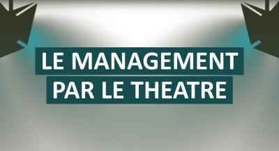 Former les managers par le théâtre
